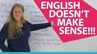 10 words in English that don't make sense! Hmmm...