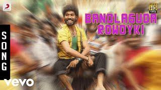 Anekudu - Bandlaguda Rowdyki Song   Dhanush   Harris Jayaraj