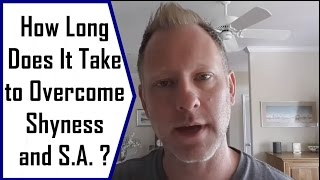 How Long Does It Take To Overcome Social Anxiety & Shyness?