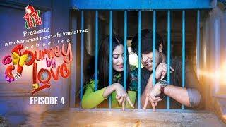 A Journey By Love  I Ep 4 I Tawsif Mahbub I Safa Kabir I M M Kamal Raz I Official Web Series
