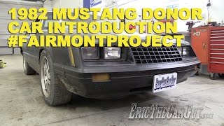1982 Mustang Donor Car Introduction #FairmontProject -EricTheCarGuy