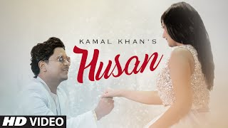 Kamal Khan: Husan Full Video Song | Latest Punjabi Song 2016