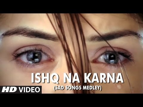 Xxx Mp4 Ishq Na Karna Sad Songs Medley Full HD Video Song Phir Bewafai 3gp Sex