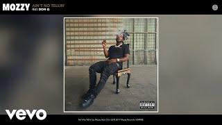 Mozzy - Ain't No Tellin' (Audio) ft. Don Q