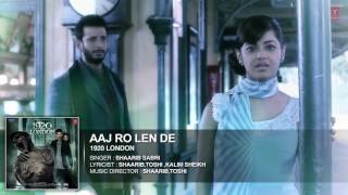 Aaj Ro Len De Full Song   1920 LONDON   Sharman Joshi, Meera Chopra, Shaarib and Toshi   T Series720