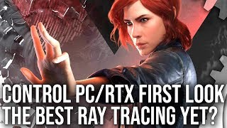 Control PC First Look: The Most Impressive Ray Traced Game Yet?