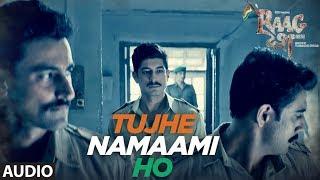 Tujhe Namaami Ho Song (Full Audio)   Raag Desh   Kunal Kapoor Amit Sadh Mohit Marwah    T-Series