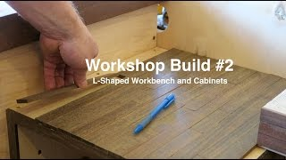 Workshop Build #2 - L Shaped Workbench and Cabinets