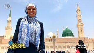 Dünyayı Geziyorum - Medine - 28 Mayıs 2017