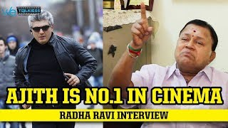 Exclusive: Ajith is No1 in cinema - Radha Ravi latest interview|AK58|THALA|VIJAY|MERSAL