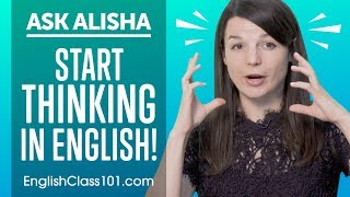 How to Start Thinking in English? English Hacks