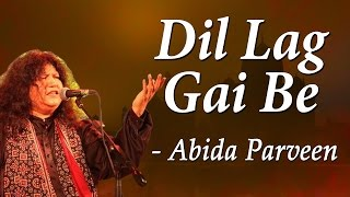 Abida Parveen Classical Hits | Kafian Bullhe Shah | Dil Lag Gai Be
