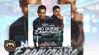 Ozuna FT Daddy Yankee - No Quiere Enamorarse Remix ( Audio )