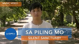 Sa Piling Mo | Silent Sanctuary | Official Music Video