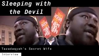 Sleeping With the Devil: 🦂Tazadaqyah's Secret Wife (Full Interview)