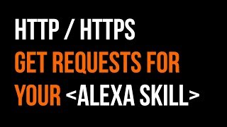 Make HTTP / HTTPS GET Requests in an Alexa Skill in 16 minutes