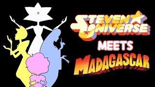 Steven Universe Meets Madagascar 1