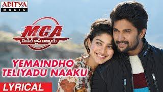 Yemaindho Teliyadu Naaku Lyrical | MCA Movie Songs | Nani, Sai Pallavi | DSP | Dil Raju, Sriram Venu