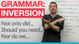 English Grammar - Inversion: