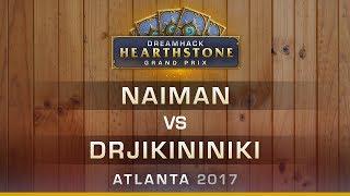 HS - Naiman vs Drjikininiki - Hearthstone Grand Prix DreamHack Atlanta 2017