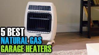 5 Best Natural Gas Garage Heaters   Best Natural Gas Garage Heaters   Best Garage Heaters Reviews
