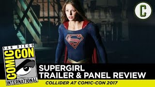 Supergirl Trailer and Panel Review - Comic-Con SDCC 2017