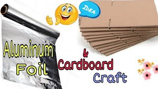 Aluminum foil carft| অ্যালুমিনিয়াম ফয়েল পেপার দিয়ে ক্রাফট আইডিয়া