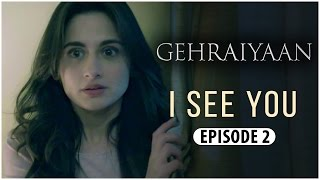 Gehraiyaan | Episode 2 - 'I See You' | Sanjeeda Sheikh | A Web Series By Vikram Bhatt