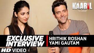 Exclusive Interview Hrithik Roshan & Yami Gautam   Kaabil