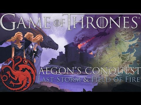 Game of Thrones Aegon s Conquest Last Storm and Field of Fire DOCUMENTARY