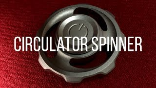 Honest Review: 8 MINUTE SPINS - CIRCULATOR SPINNER