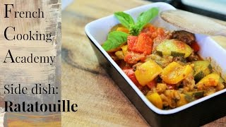 How To Make A Tasty Ratatouille - Classic French Recipes