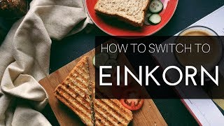 How to switch to einkorn flour