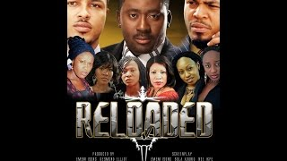 Reloaded 2-Nigerian Nollywood Movie 2016