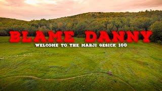 Blame Danny: Welcome to the Marji Gesick 100