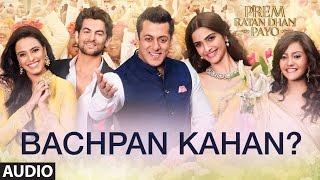 Himesh Reshamiya: Bachpan Kahan? Full Song (Audio) | Prem Ratan Dhan Payo | T-Series