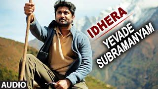 Idhera Full Audio Song | Yevade Subramanyam | Nani, Malvika, Vijay Devara Konda