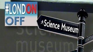 Le Musée des Sciences #LondOn-Off