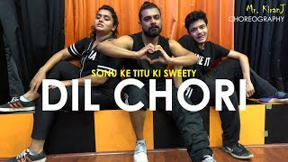 Dil Chori   Sonu Ke Titu Ki Sweety   Kiran J   DancePeople Studios