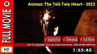 Watch Online : Animus  The Tell-Tale Heart (2015)