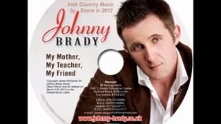 Johnny Brady (My Mother,My Teacher,My Friend)