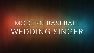 Wedding Singer - Modern Baseball // lyrics