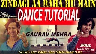 How to Dance like Tiger shroff | Dance Tutorial - Zindagi aa raha hu main| Gaurav Mehra |