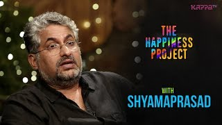 Shyamaprasad - The Happiness Project - Kappa TV