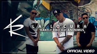 La Locura - Kanti y Riko Ft. Anonimus [Official Video]