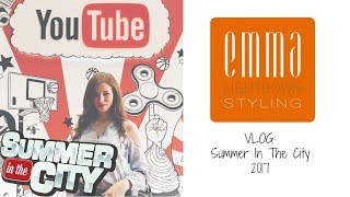 || Summer in the City (SITC) 2017 Vlog! || Emma Lightbown ||