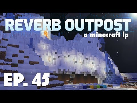 Ep 45: Download Day 3.0 | Reverb Outpost: A Minecraft LP | Season 2