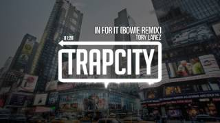 Tory Lanez & RL Grime - In For It (Bowie Remix)