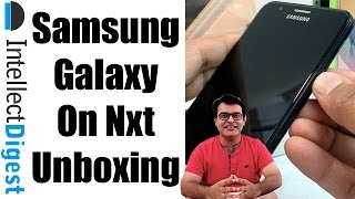 Samsung Galaxy On Nxt Unboxing, Hands On, Camera And Features Overview | Intellect Digest