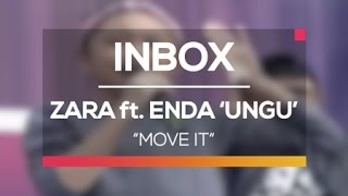 Zara Leola ft. Enda 'Ungu' - Move It (Live on Inbox)